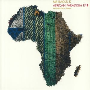 MR RAOUL K - African Paradigm EP 3