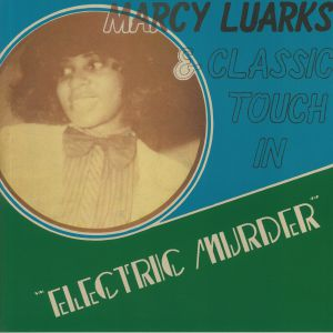 LUARKS, Marcy & CLASSIC TOUCH - Electric Murder