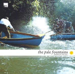 PALE FOUNTAINS, The - Longshot For Your Love (Record Store Day 2020)