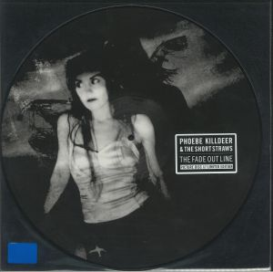 PHOEBE KILLDEER/THE SHORT STRAWS - The Fade Out Line