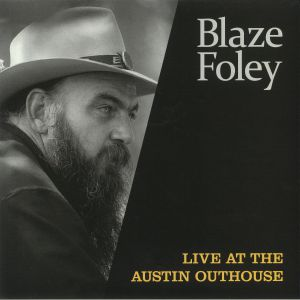 FOLEY, Blaze - Live At The Austin Outhouse (Record Store Day 2020)