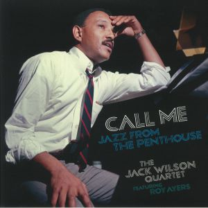JACK WILSON QUARTET feat ROY AYERS - Call Me: Jazz From The Penthouse