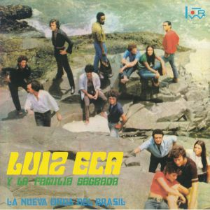 LUIZ ECA Y FAMILIA SAGRADA - La Nueva Onda del Brasil (reissue)