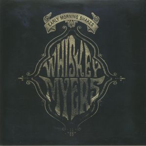 WHISKEY MYERS - Early Morning Shakes (Record Store Day 2020)