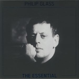 GLASS, Phillip - The Essential