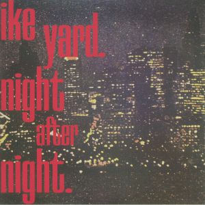 IKE YARD - Night After Night (Record Store Day 2020)