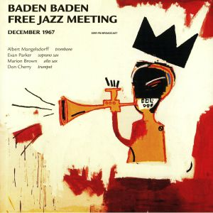 CHERRY, Don/MARION BROWN/EVAN PARKER/ALBERT MANGELSDORFF - Baden Baden Free Jazz Meeting December 1967