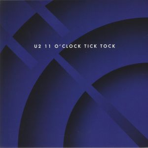 U2 - 11 O Clock Tick Tock (Record Store Day 2020)