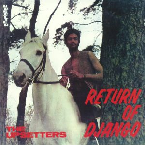 UPSETTERS, The - Return Of Django