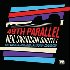 NEIL SWAINSON QUINTET - 49th Parallel (Record Store Day 2020)