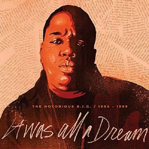 NOTORIOUS BIG, The - It Was All A Dream