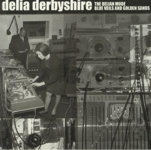 DERBYSHIRE, Delia - The Delian Mode