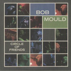 MOULD, Bob - Circle Of Friends