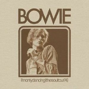 BOWIE, David - I'm Only Dancing (The Soul Tour '74)