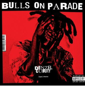 CURRY, Denzel - Bulls On Parade