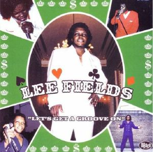 FIELDS, Lee - Let's Get A Groove On (remastered)