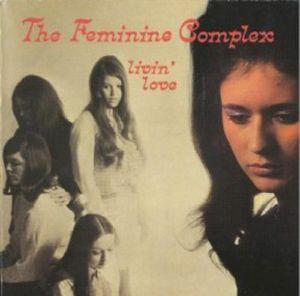 FEMININE COMPLEX, The - Livin' Love