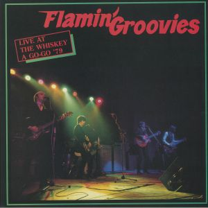 FLAMIN' GROOVIES - Live At The Whiskey A Go Go '79