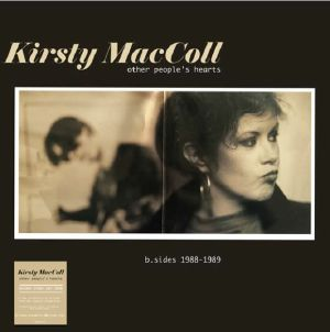 MacCOLL, Kirsty - Other People's Hearts: B Sides 1988-1989 (Record Store Day 2020)