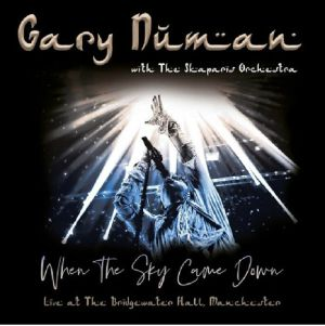 NUMAN, Gary/THE SKAPARIS ORCHESTRA - When The Sky Came Down: Live At The Bridgewater Hall Manchester (Record Store Day 2020)