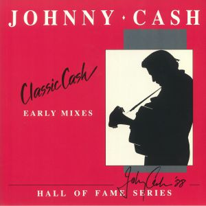 CASH, Johnny - Classic Cash: Early Mixes (Hall Of Fame Series) (Record Store Day 2020)