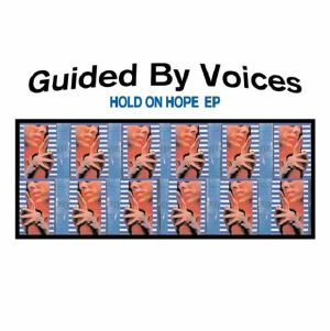 GUIDED BY VOICES - Hold On Hope EP (reissue) (Record Store Day 2020)