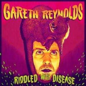REYNOLDS, Gareth - Riddled With Disease