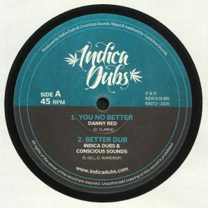 DANNY RED/INDICA DUBS/CONSCIOUS SOUNDS - You No Better