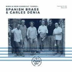 SPANISH BRASS/CARLES DENIA - Mira Si Hem Corregut Terres