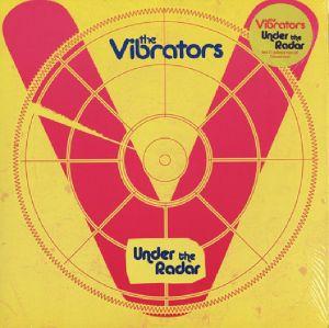 VIBRATORS, The - Under The Radar