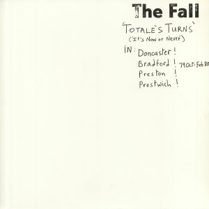 FALL, The - Totale's Turns (It's Now Or Never)