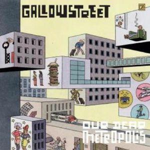 GALLOWSTREET - Our Dear Metropolis