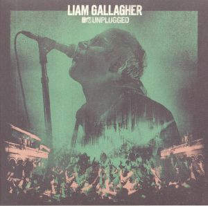 GALLAGHER, Liam - MTV Unplugged