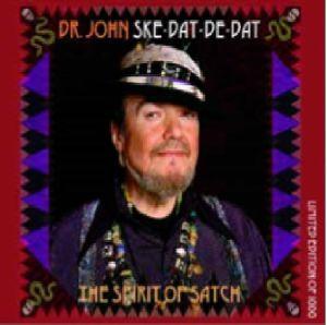 DR JOHN - Ske Dat De Dat: The Spirit Of Satch