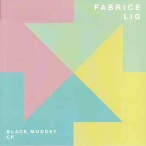 LIG, Fabrice - Black Monday EP
