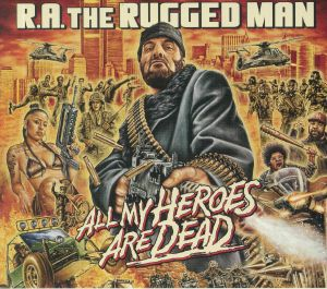 RA THE RUGGED MAN - All My Heroes Are Dead