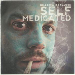 DILLON/BATSAUCE - Self Medicated