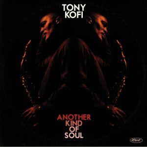 KOFI, Tony - Another Kind Of Soul