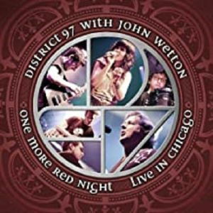 DISTRICT 97 with JOHN WETTON - One More Red Night: Live In Chicago