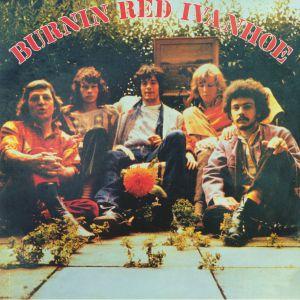 BURNIN RED IVANHOE - Burnin Red Ivanhoe (reissue)