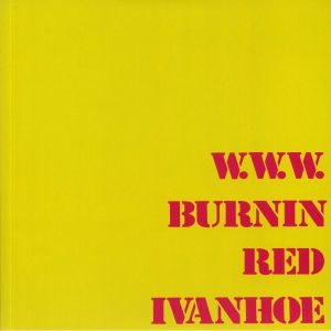 BURNIN RED IVANHOE - WWW (reissue)