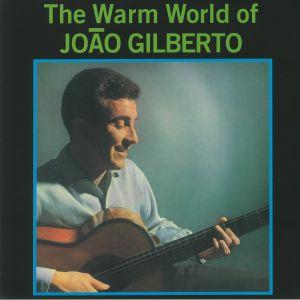 GILBERTO, Joao - The Warm World Of Joao Gilberto