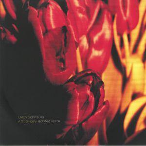 SCHNAUSS, Ulrich - A Strangely Isolated Place (reissue)