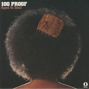 100 PROOF AGED IN SOUL - 100 Proof (reissue)