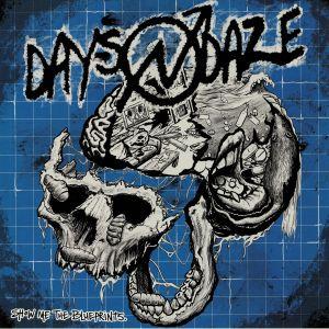 DAYS N DAZE - Show Me The Blueprints