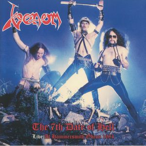 VENOM - The 7th Date Of Hell: Live At Hammersmith Odeon 1984