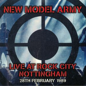 NEW MODEL ARMY - Live At Rock City Nottingham 28th February 1989