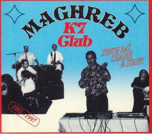 VARIOUS - Maghreb K7 Club: Synth Rai Chaoui & Staifi 1985-1997