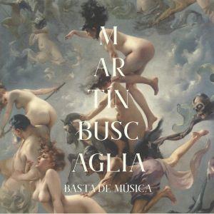 BUSCAGLIA, Martin - Basta De Musica
