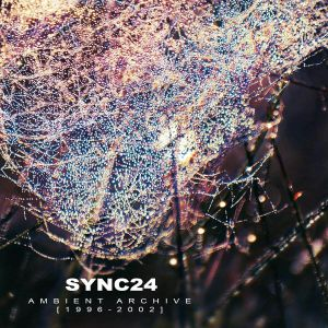 CARBON BASED LIFEFORMS present SYNC24 - Ambient Archive
